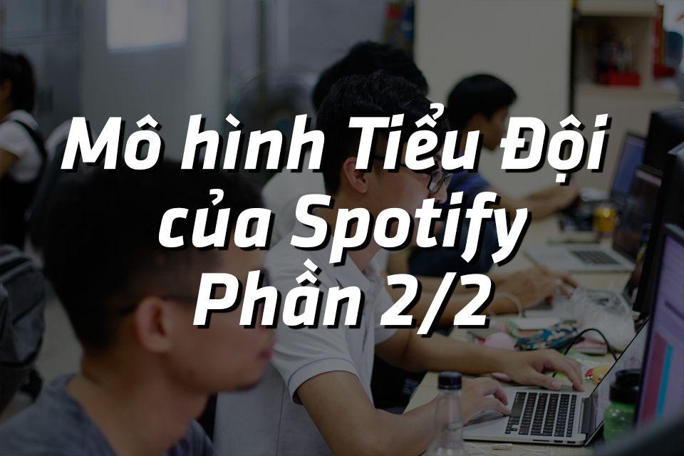 Mô hình Tiểu Đội của Spotify - phần 2